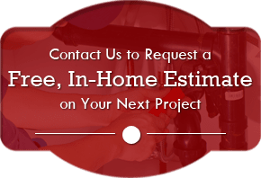 Contact Us to Request a Free, In-Home Estimate on Your Next Project Graphic